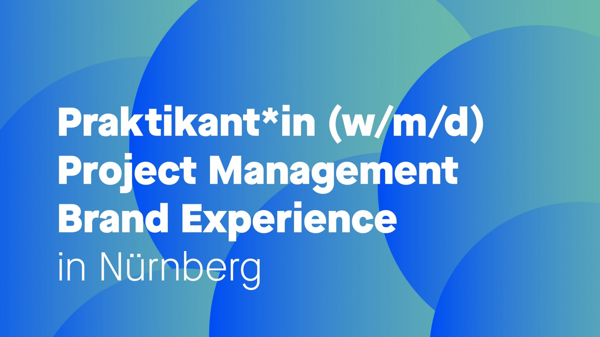 Praktikant*in Project Management Brand Experience (w/m/d)